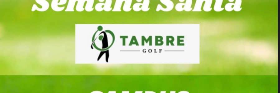 Actividades semana santa 2021 en Tambre Golf